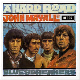 No.19 John Mayall and the Bluesbreakers-A hard road