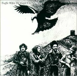 No.7 : Traffic - When The Eagle Flies