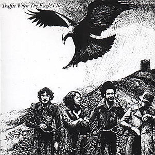 Traffic  - When The Eagle Flies Lyrics